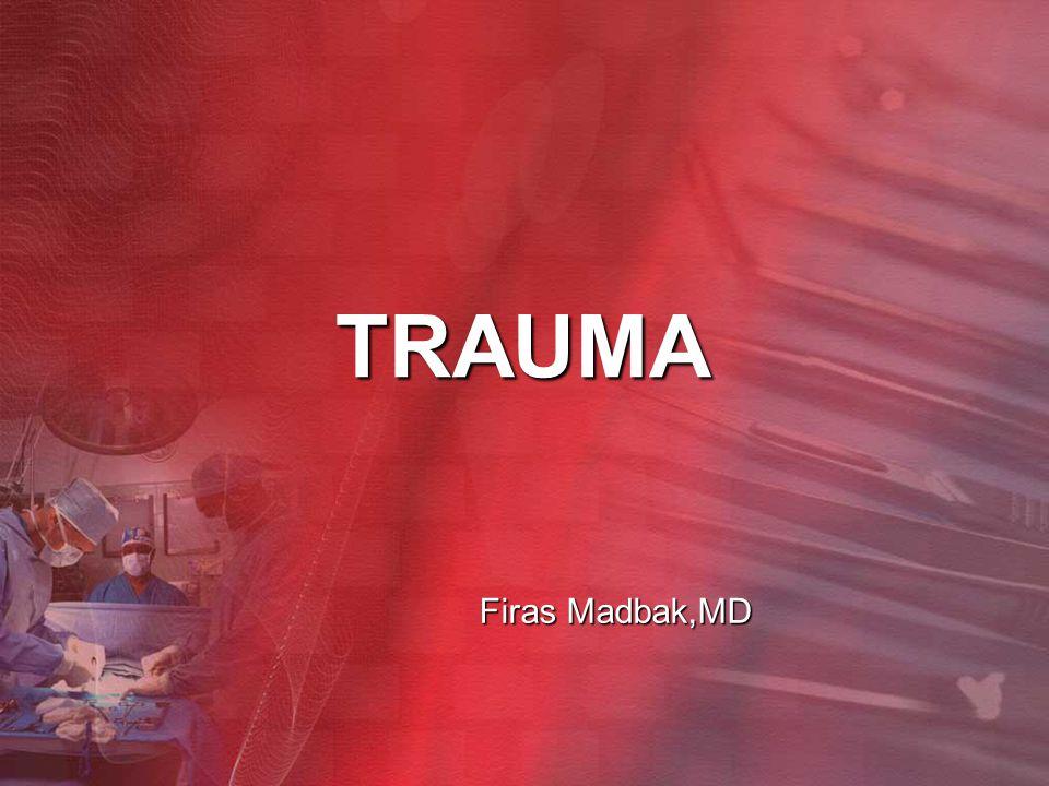 TRAUMA Firas Madbak,MD