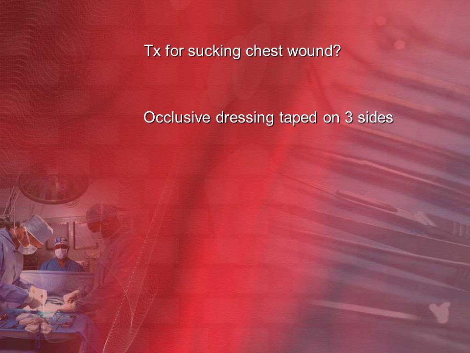 Tx for sucking chest wound