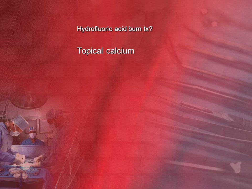 Hydrofluoric acid burn tx