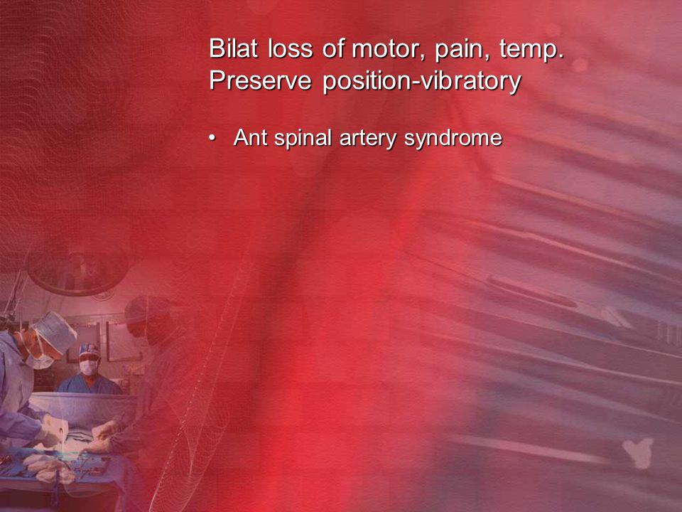 Bilat loss of motor, pain, temp. Preserve position-vibratory