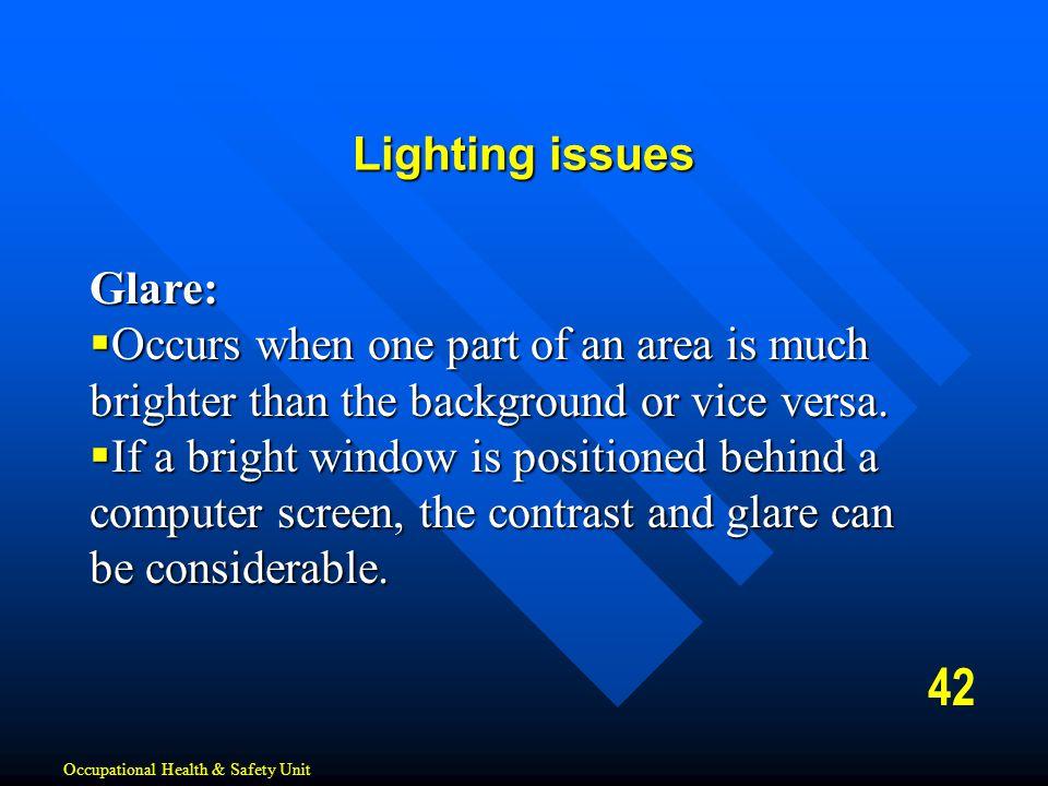 42 Lighting issues Glare: