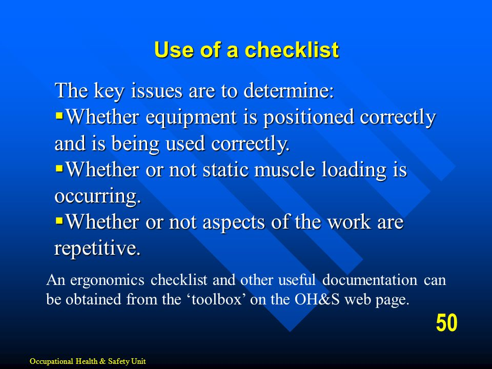 50 Use of a checklist The key issues are to determine: