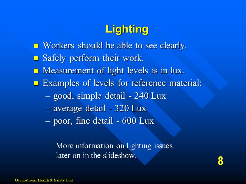 8 Lighting Workers should be able to see clearly.
