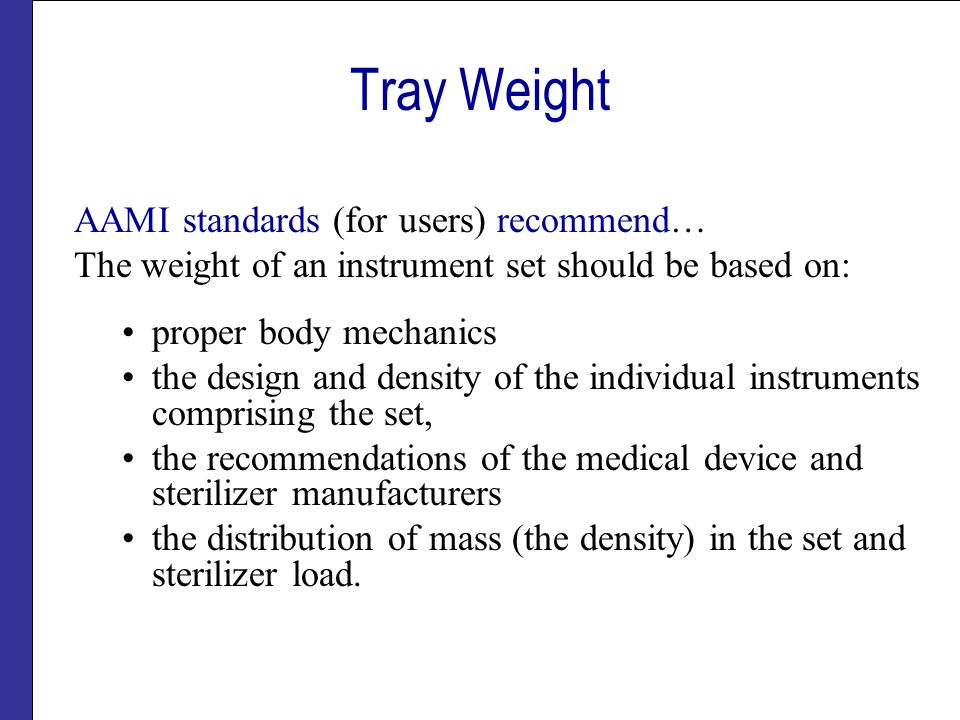 Tray Weight AAMI standards (for users) recommend…