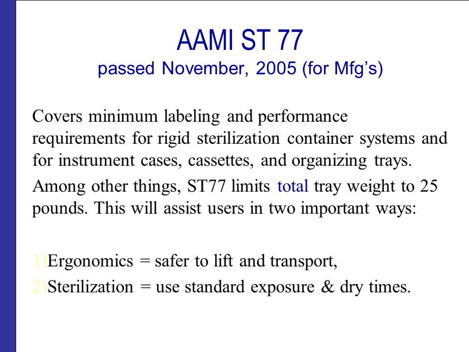 AAMI ST 77 passed November, 2005 (for Mfg's)