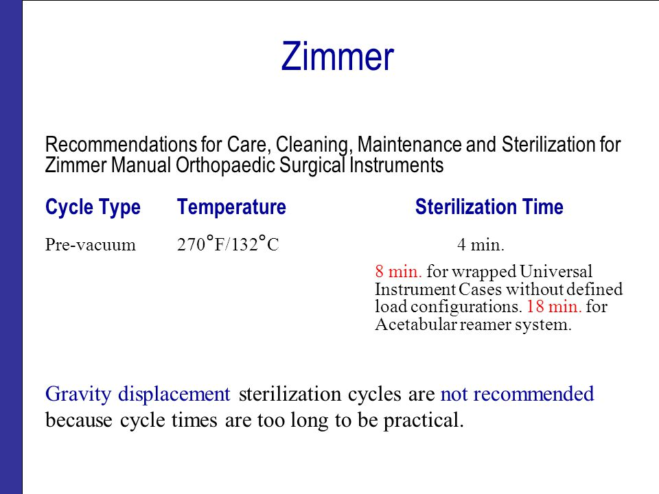 Zimmer Recommendations for Care, Cleaning, Maintenance and Sterilization for Zimmer Manual Orthopaedic Surgical Instruments.