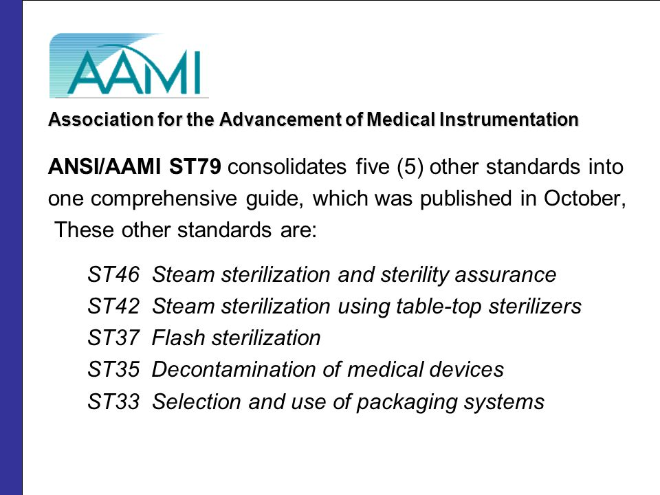 ANSI/AAMI ST79 consolidates five (5) other standards into