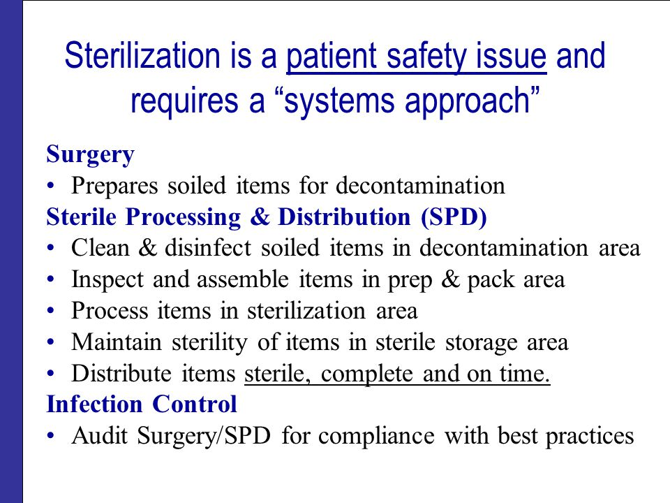 Sterilization is a patient safety issue and requires a systems approach