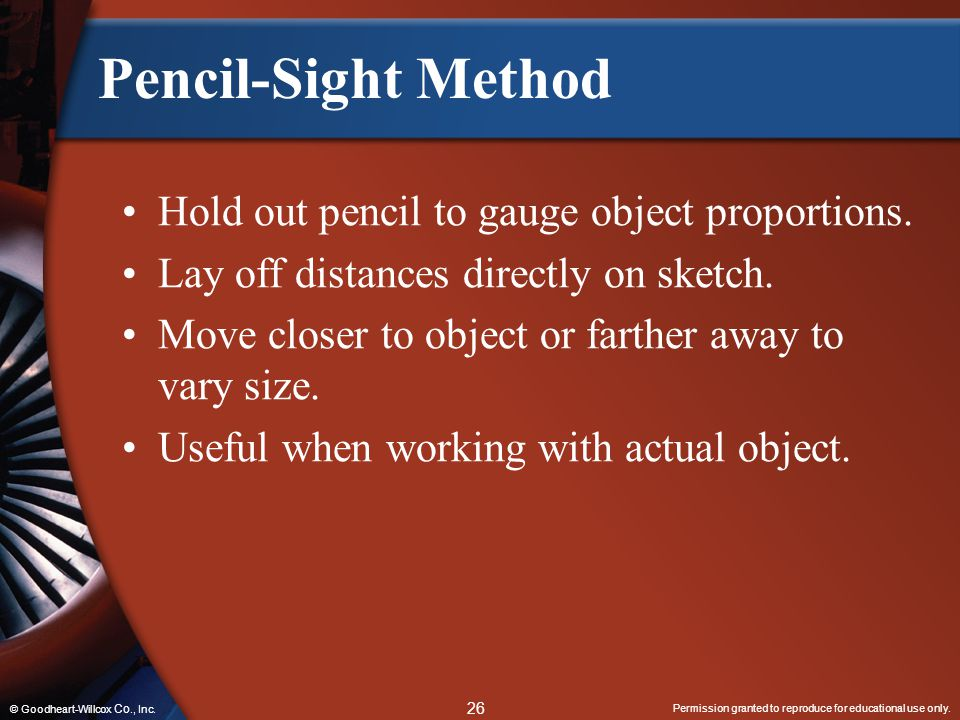 Pencil-Sight Method Hold out pencil to gauge object proportions.