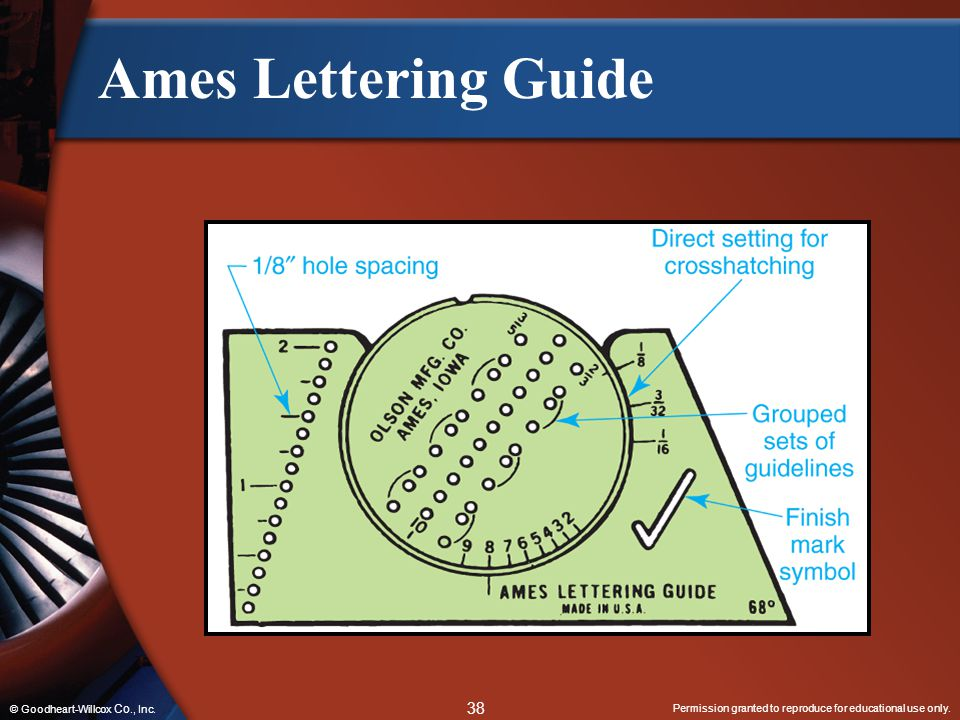 Ames Lettering Guide © Goodheart-Willcox Co., Inc.