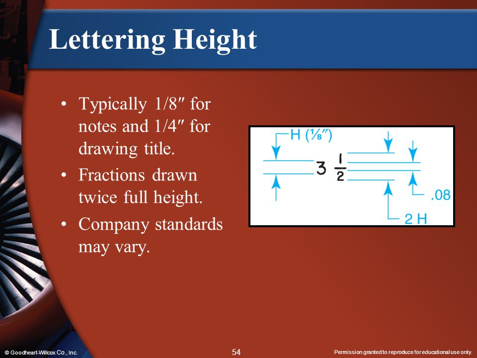 Lettering Height Typically 1/8 for notes and 1/4 for drawing title.