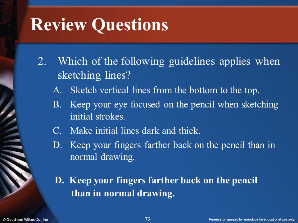 Review Questions 2. Which of the following guidelines applies when sketching lines A. Sketch vertical lines from the bottom to the top.