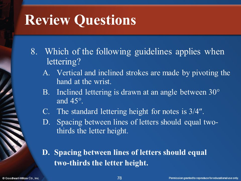 Review Questions 8. Which of the following guidelines applies when lettering