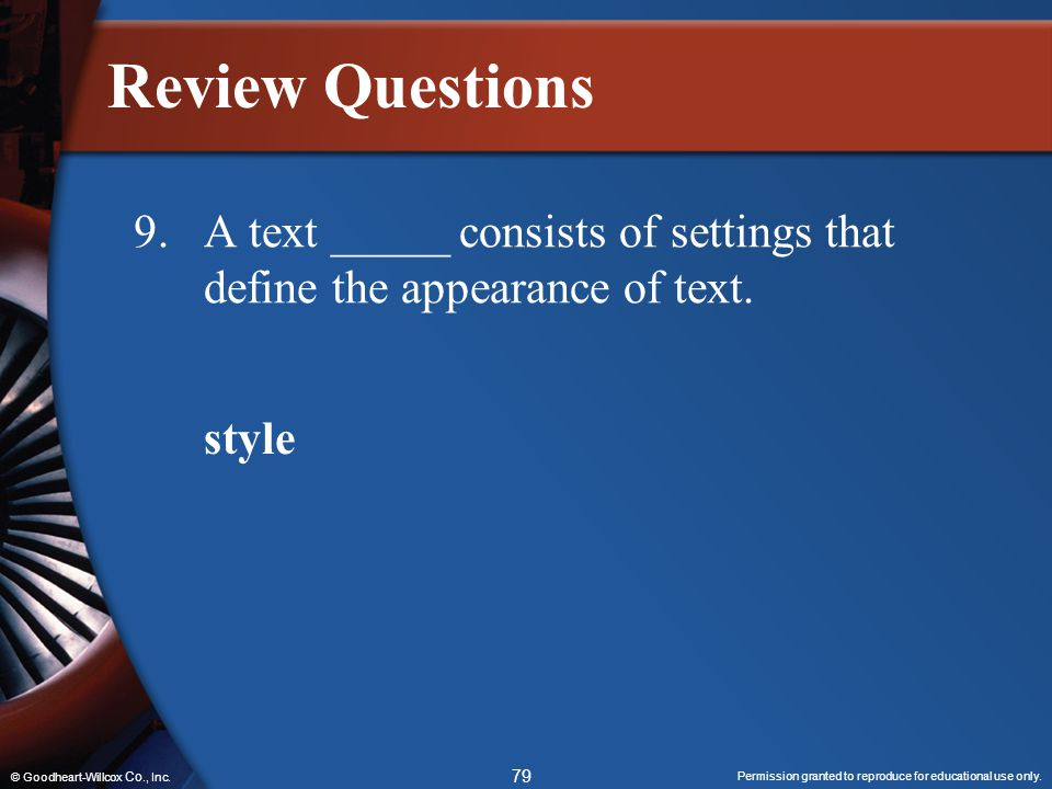 Review Questions 9. A text _____ consists of settings that define the appearance of text.
