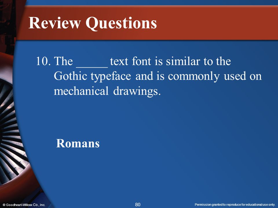 Review Questions 10. The _____ text font is similar to the Gothic typeface and is commonly used on mechanical drawings.