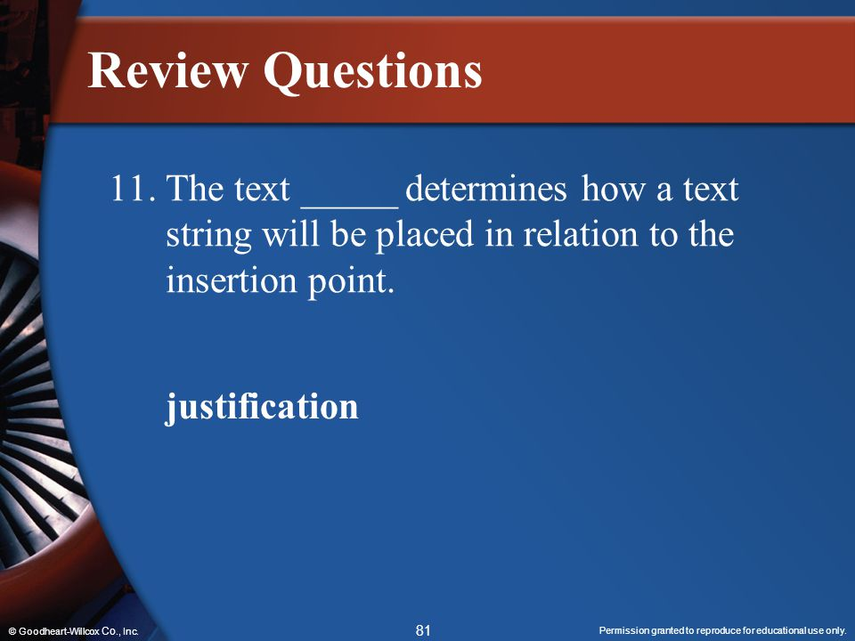 Review Questions 11. The text _____ determines how a text string will be placed in relation to the insertion point.