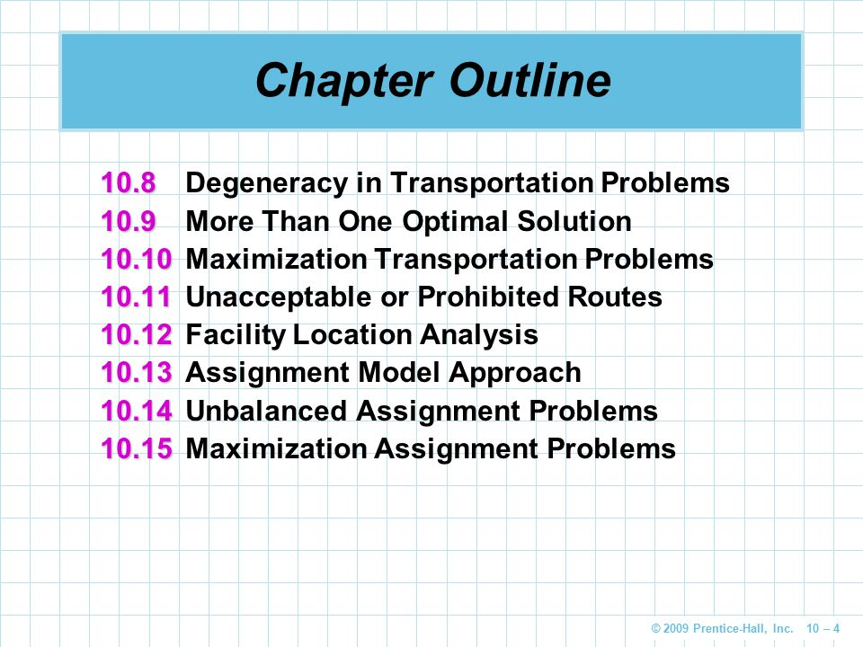 Chapter Outline 10.8 Degeneracy in Transportation Problems