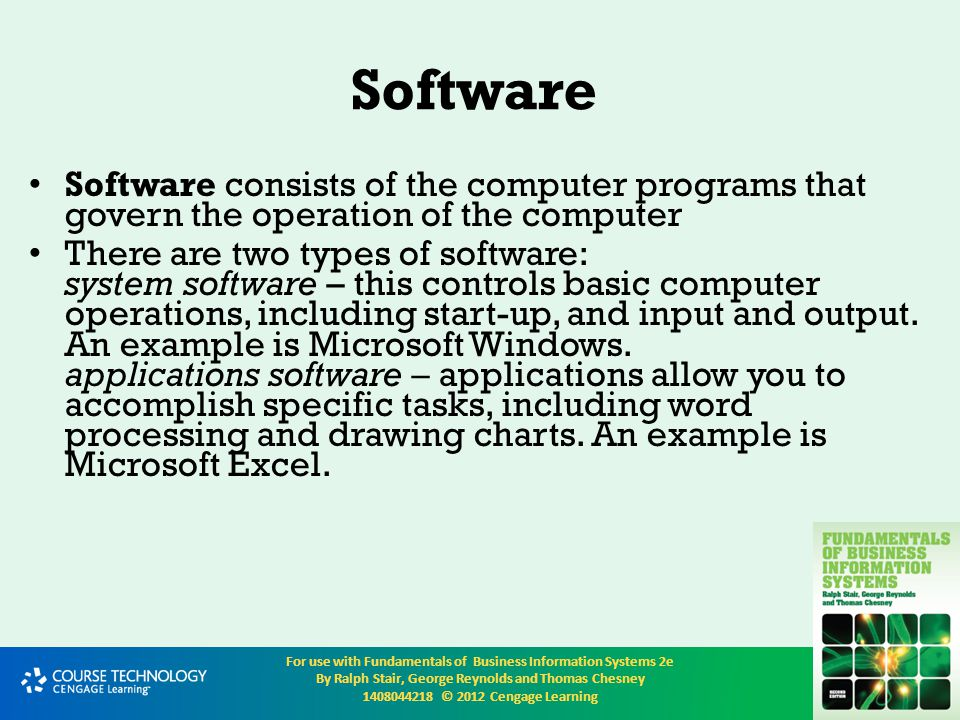 Software Software consists of the computer programs that govern the operation of the computer.