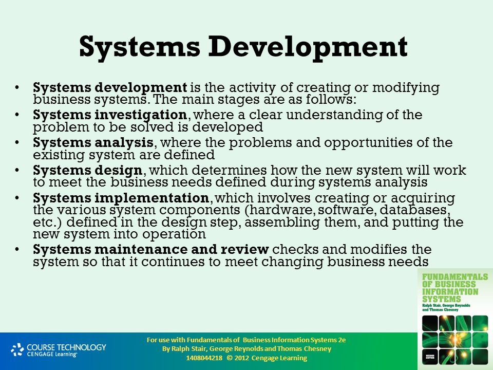 Systems Development Systems development is the activity of creating or modifying business systems. The main stages are as follows: