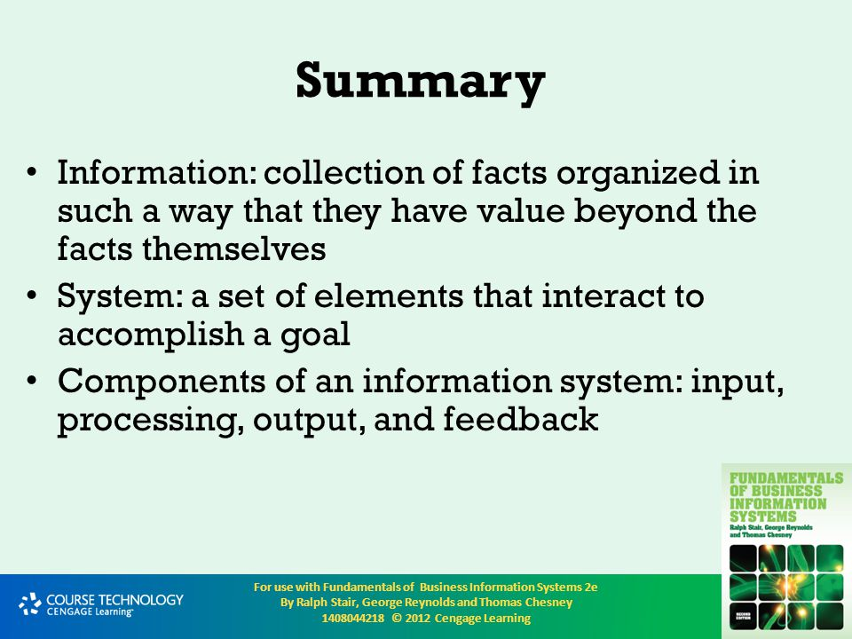 Summary Information: collection of facts organized in such a way that they have value beyond the facts themselves.