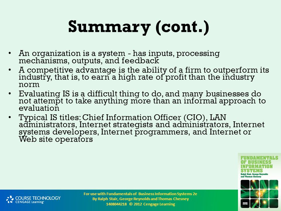 Summary (cont.) An organization is a system - has inputs, processing mechanisms, outputs, and feedback.