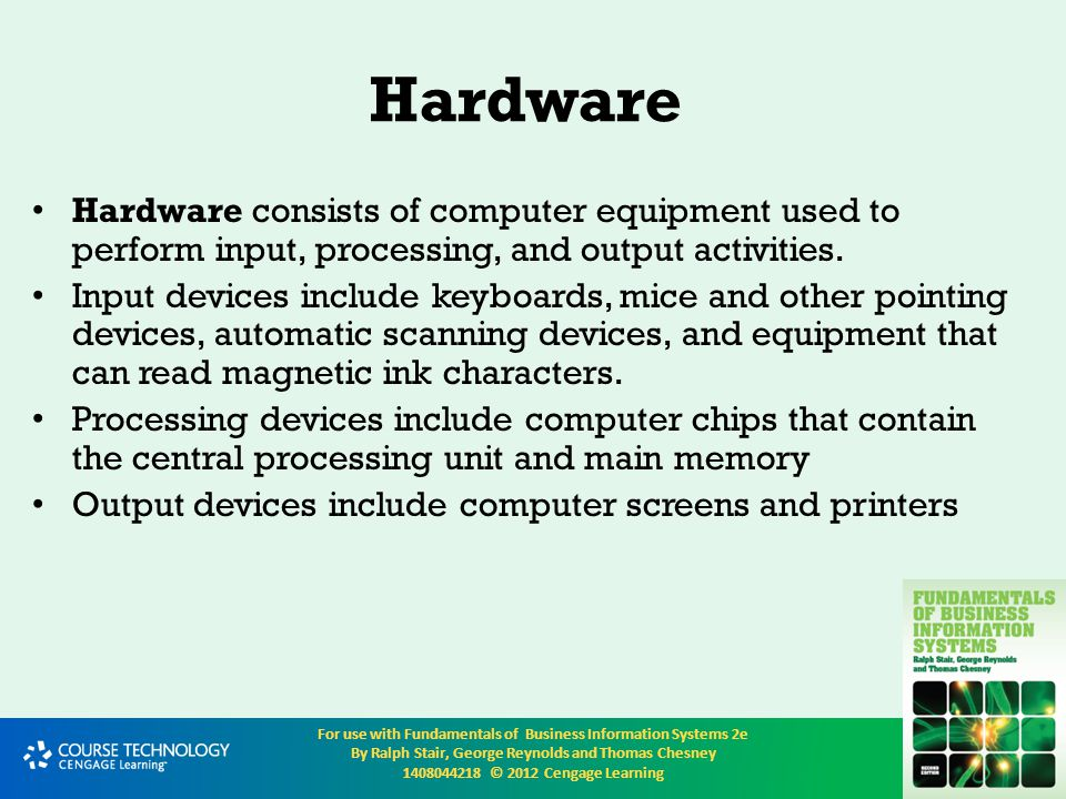 Hardware Hardware consists of computer equipment used to perform input, processing, and output activities.
