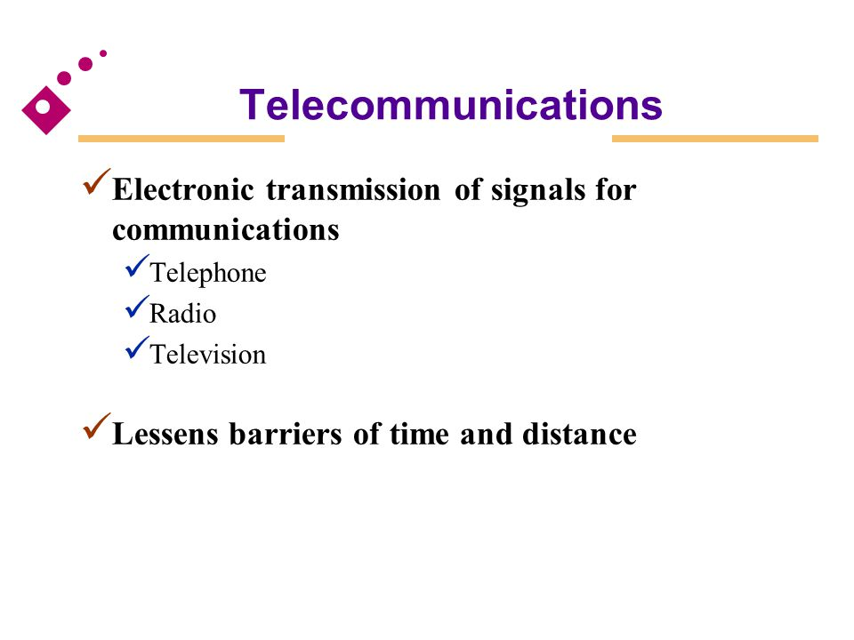 Telecommunications Electronic transmission of signals for communications. Telephone. Radio. Television.