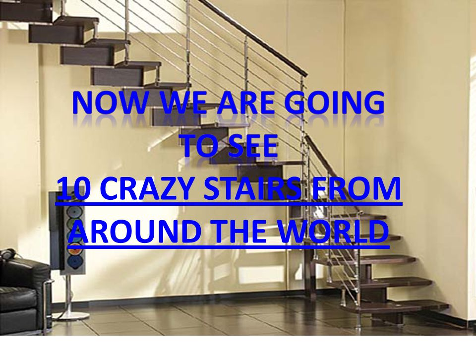 10 CRAZY STAIRS FROM AROUND THE WORLD