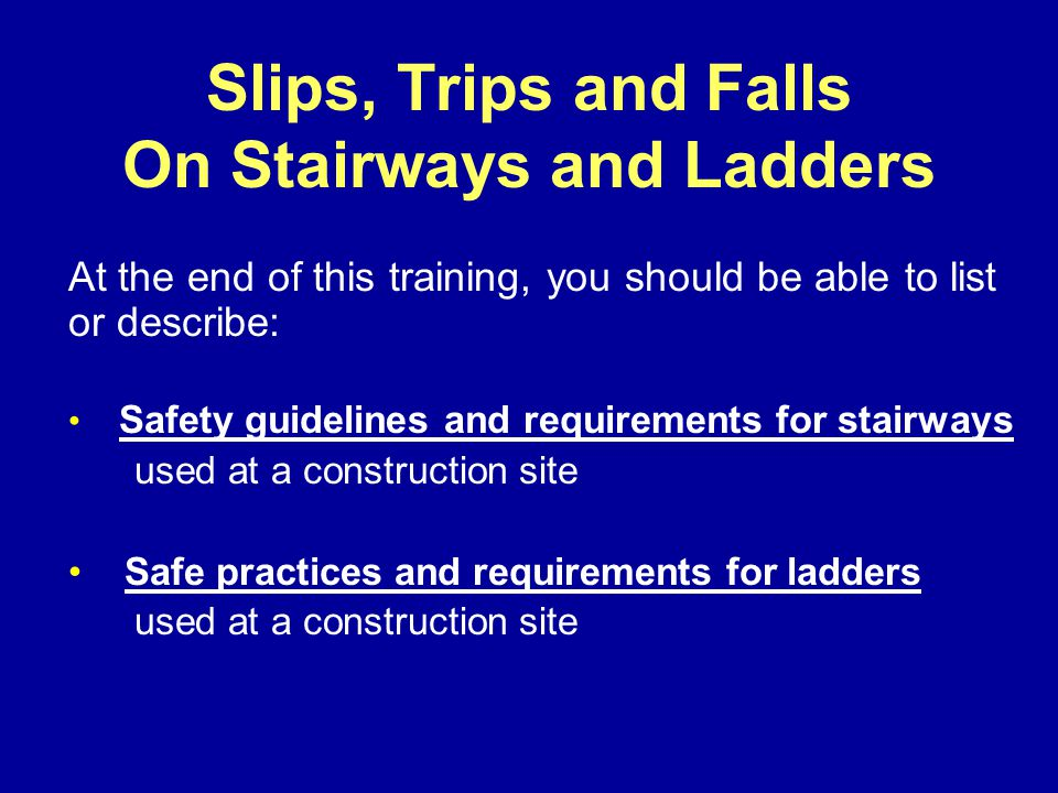 Slips, Trips and Falls On Stairways and Ladders