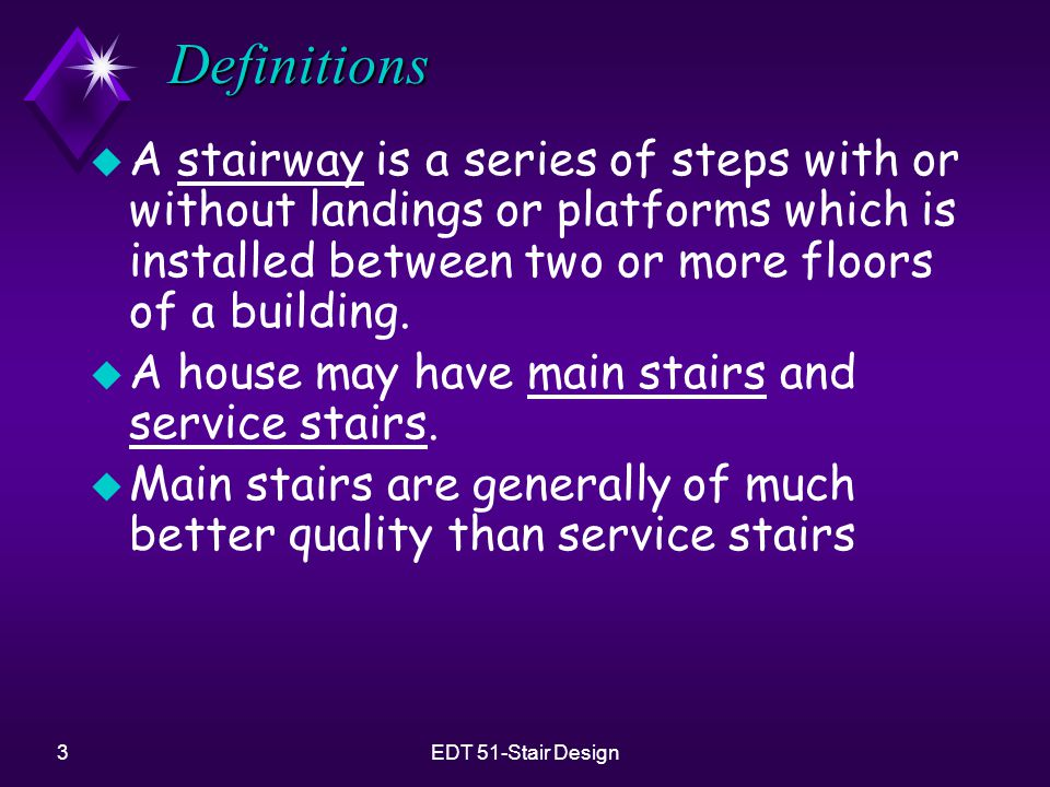 Definitions A stairway is a series of steps with or without landings or platforms which is installed between two or more floors of a building.