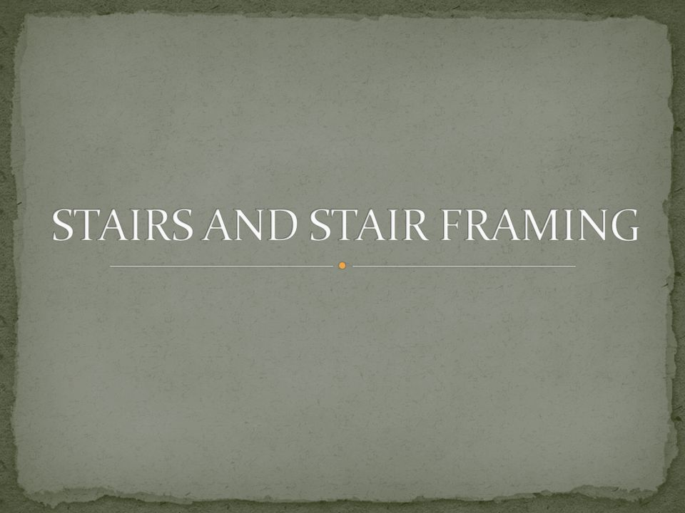 STAIRS AND STAIR FRAMING