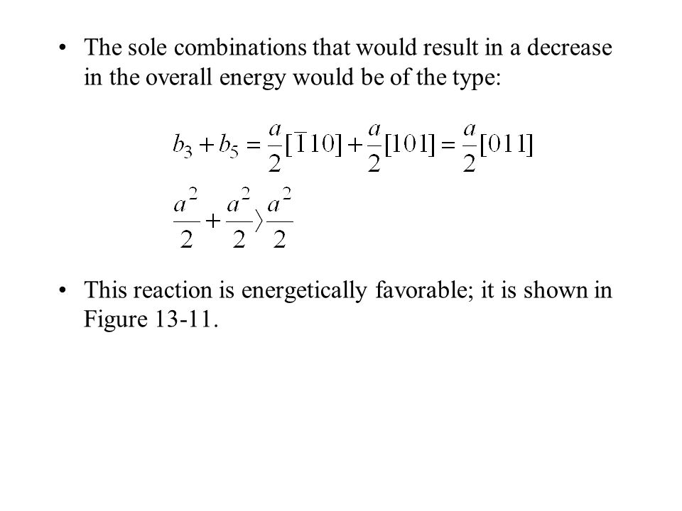 The sole combinations that would result in a decrease in the overall energy would be of the type: