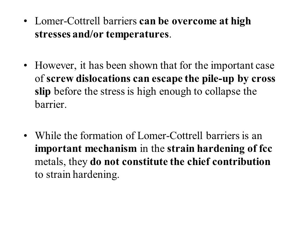 Lomer-Cottrell barriers can be overcome at high stresses and/or temperatures.