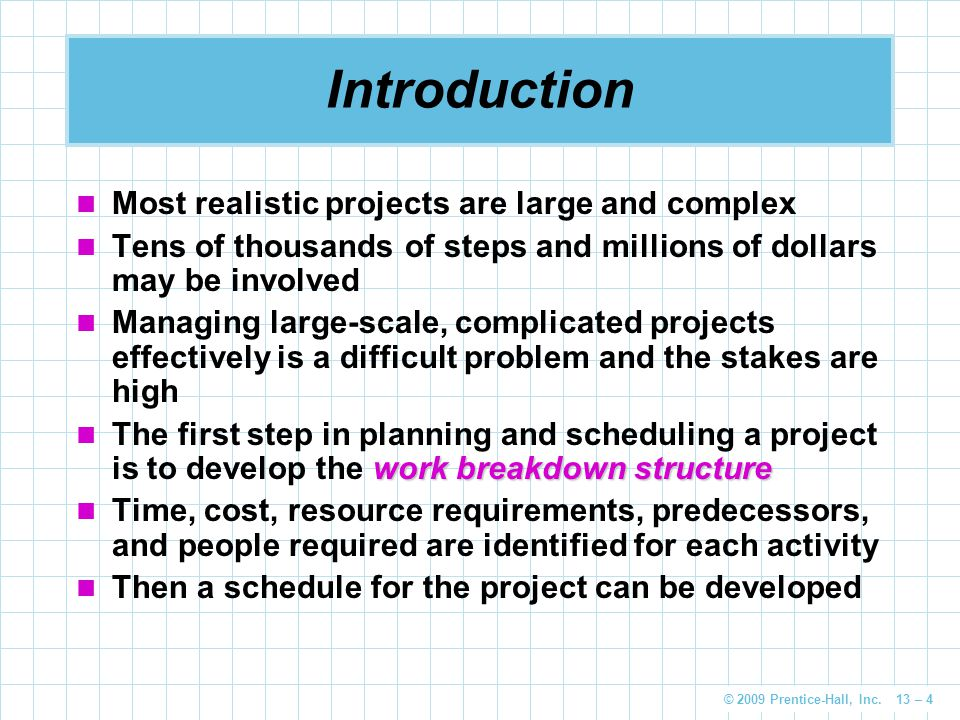 Introduction Most realistic projects are large and complex