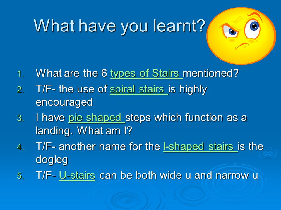 What have you learnt What are the 6 types of Stairs mentioned