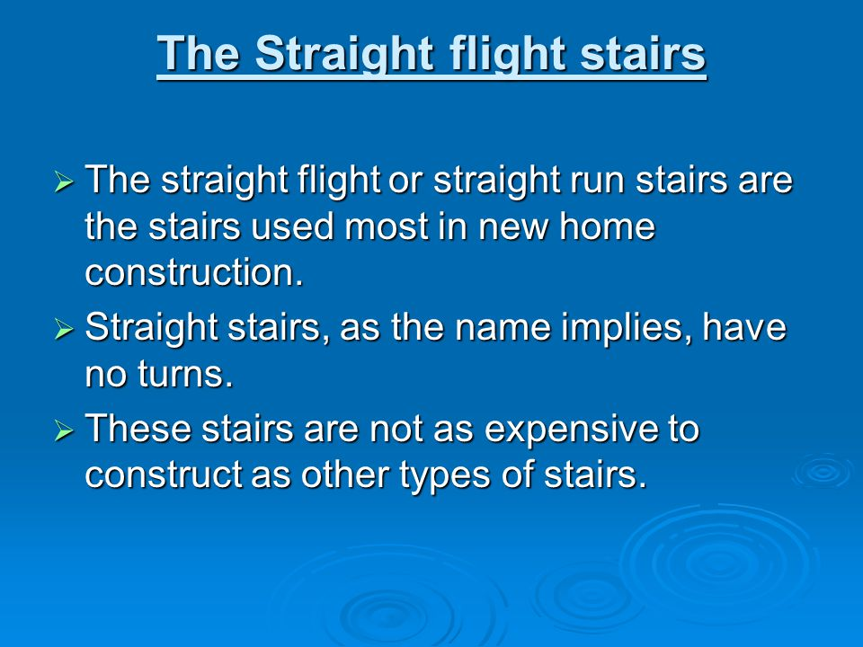 The Straight flight stairs