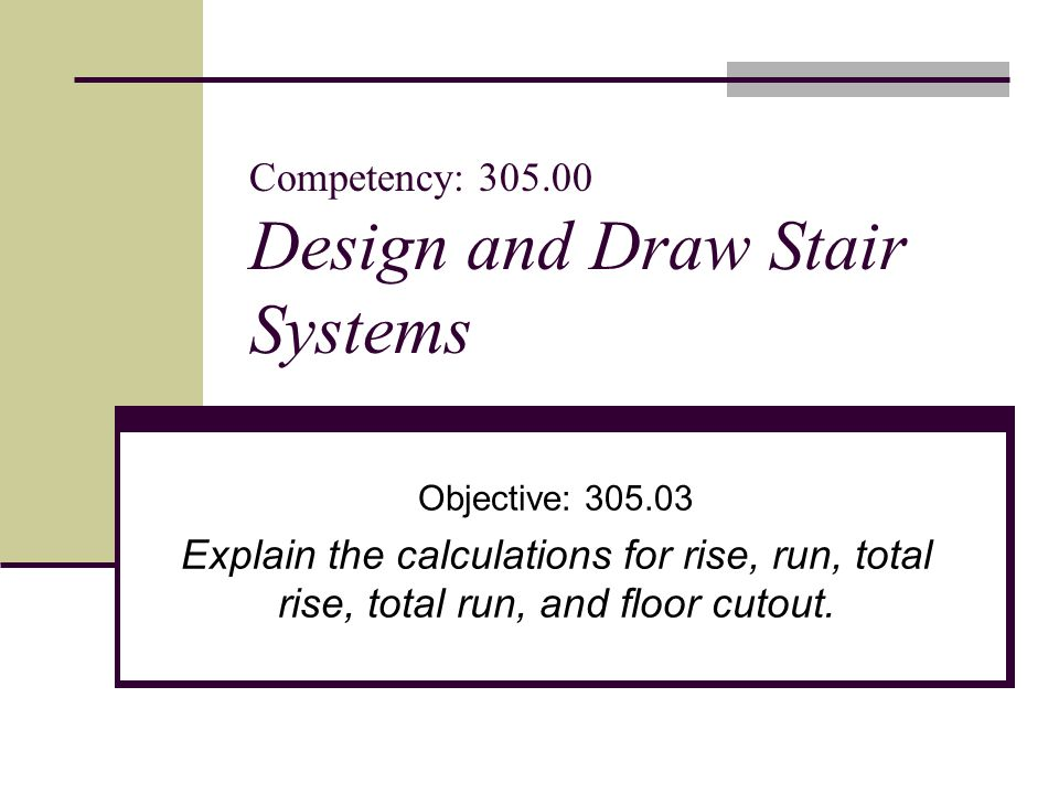 Competency: 305.00 Design and Draw Stair Systems