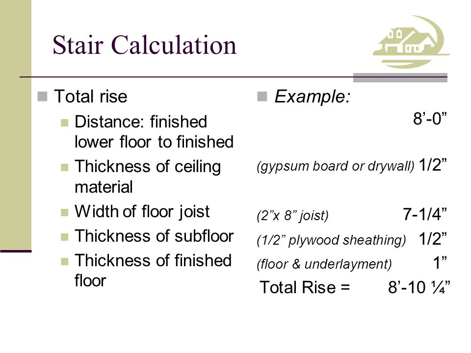 Stair Calculation Total rise Example: 8'-0