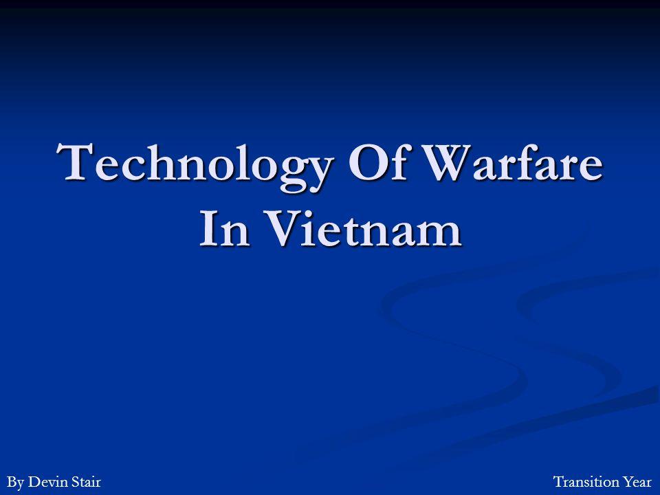 Technology Of Warfare In Vietnam