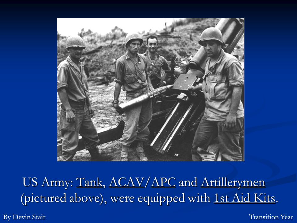US Army: Tank, ACAV/APC and Artillerymen (pictured above), were equipped with 1st Aid Kits.