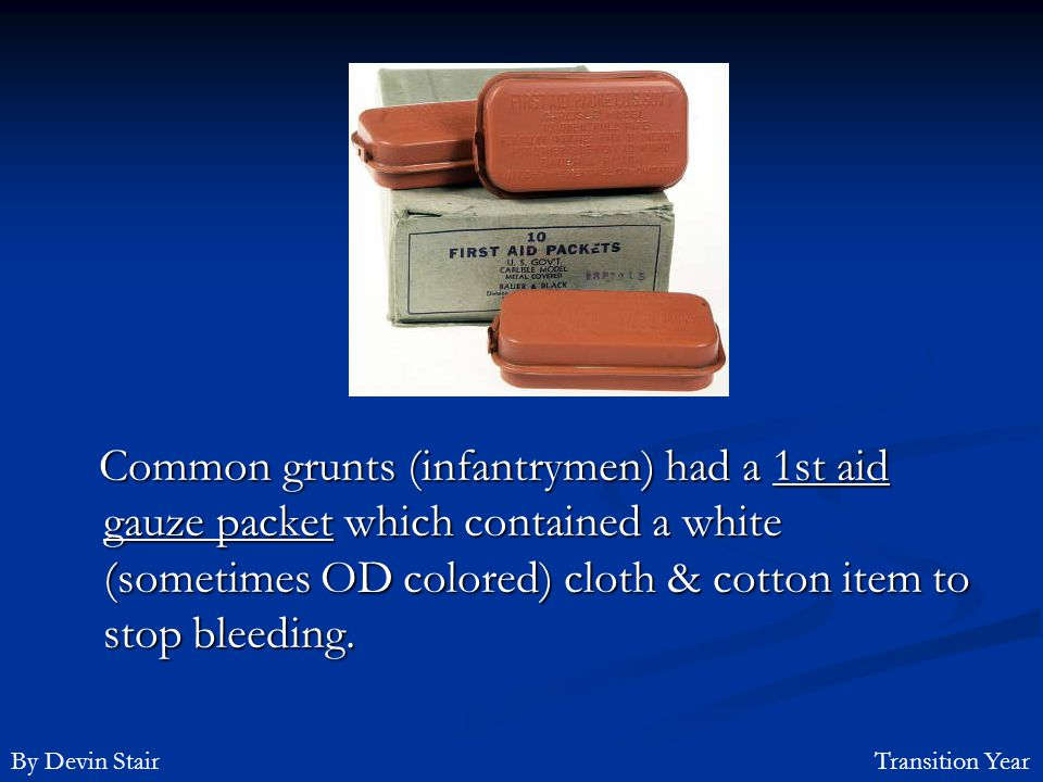 Common grunts (infantrymen) had a 1st aid gauze packet which contained a white (sometimes OD colored) cloth & cotton item to stop bleeding.
