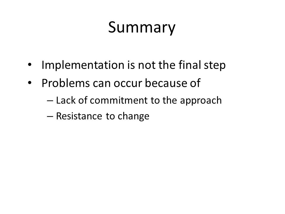 Summary Implementation is not the final step