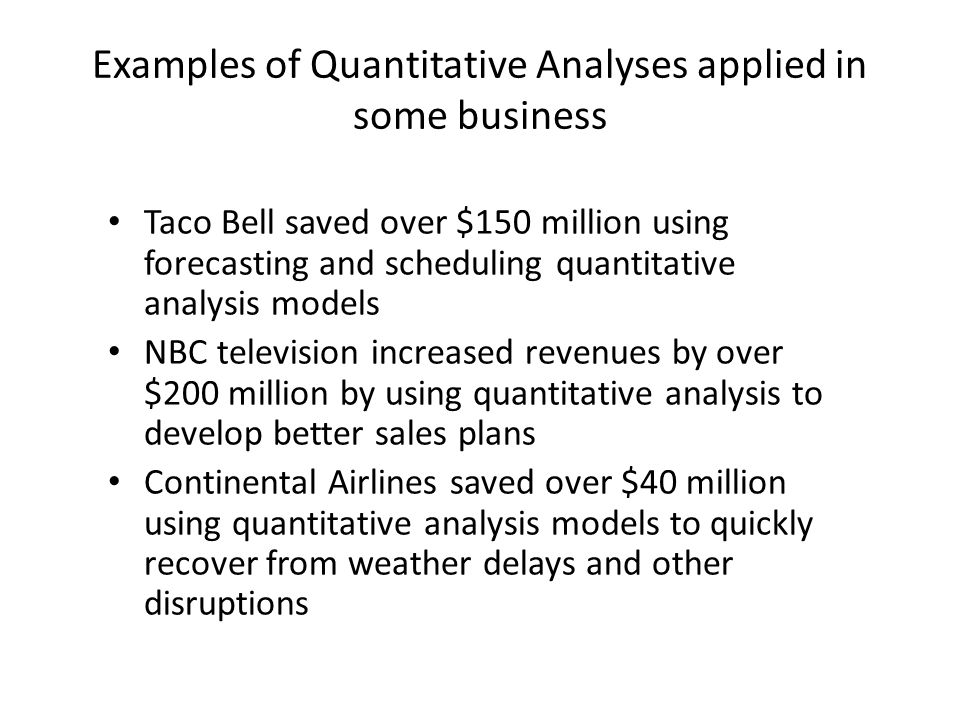Examples of Quantitative Analyses applied in some business