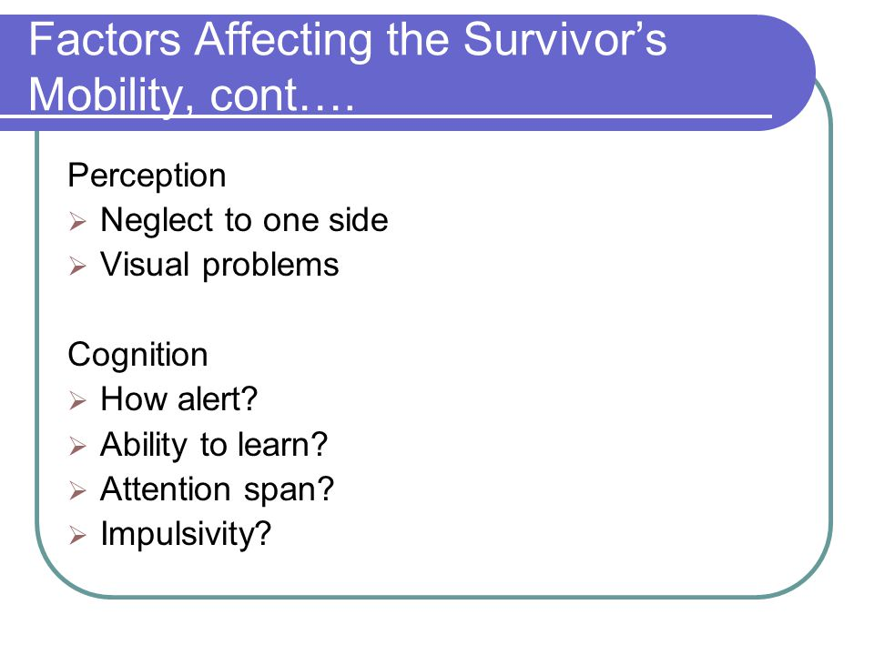 Factors Affecting the Survivor's Mobility, cont….