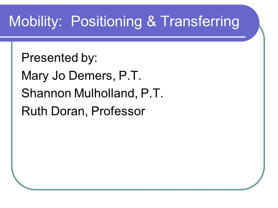 Mobility: Positioning & Transferring