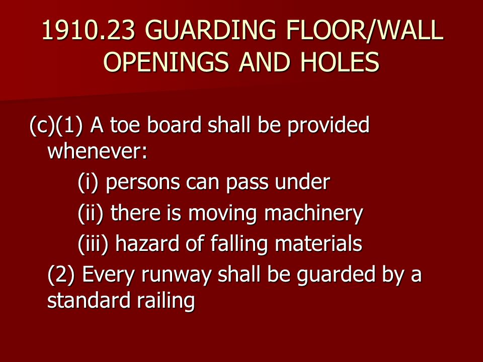 1910.23 GUARDING FLOOR/WALL OPENINGS AND HOLES