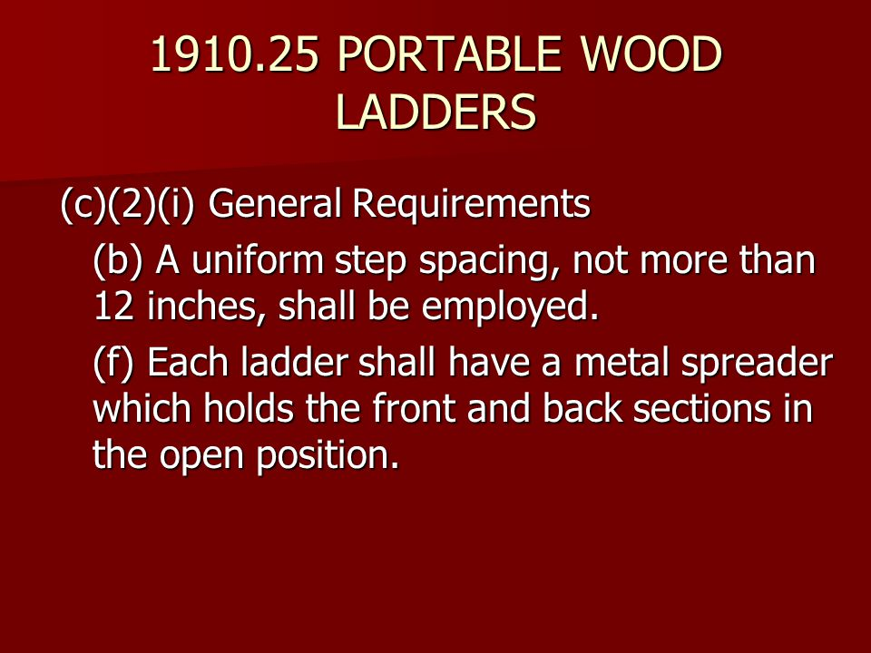 1910.25 PORTABLE WOOD LADDERS (c)(2)(i) General Requirements
