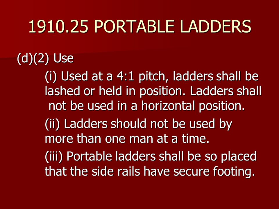 1910.25 PORTABLE LADDERS (d)(2) Use