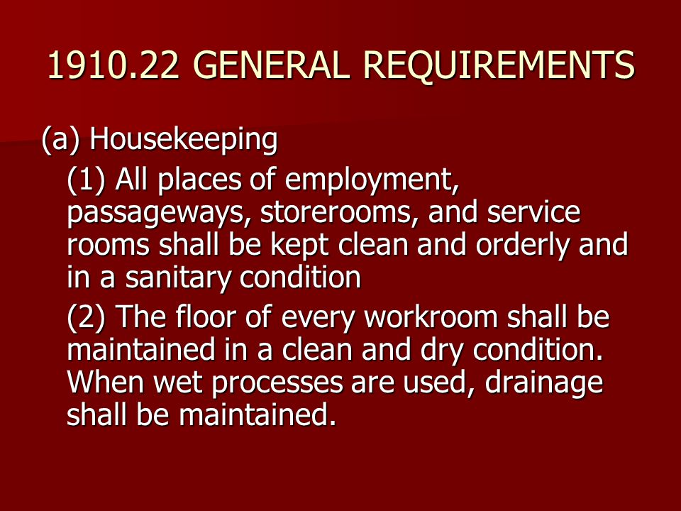 1910.22 GENERAL REQUIREMENTS (a) Housekeeping