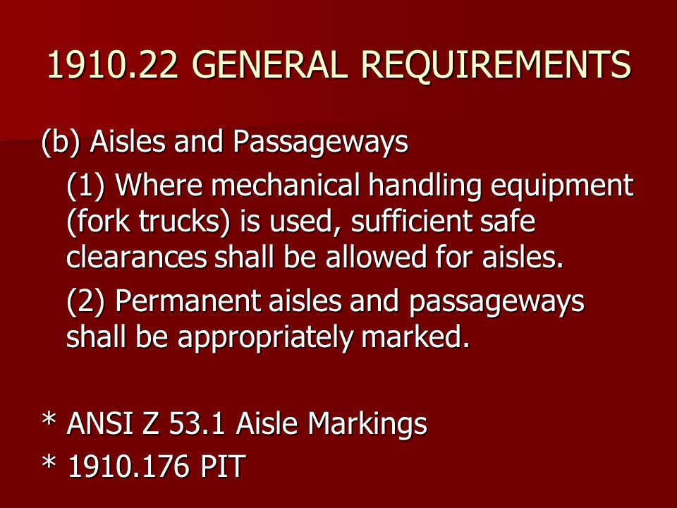 1910.22 GENERAL REQUIREMENTS (b) Aisles and Passageways
